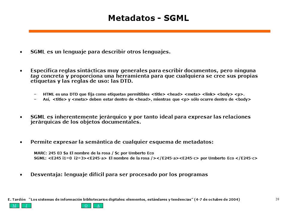 Metadatos - SGML SGML es un lenguaje para describir otros lenguajes.