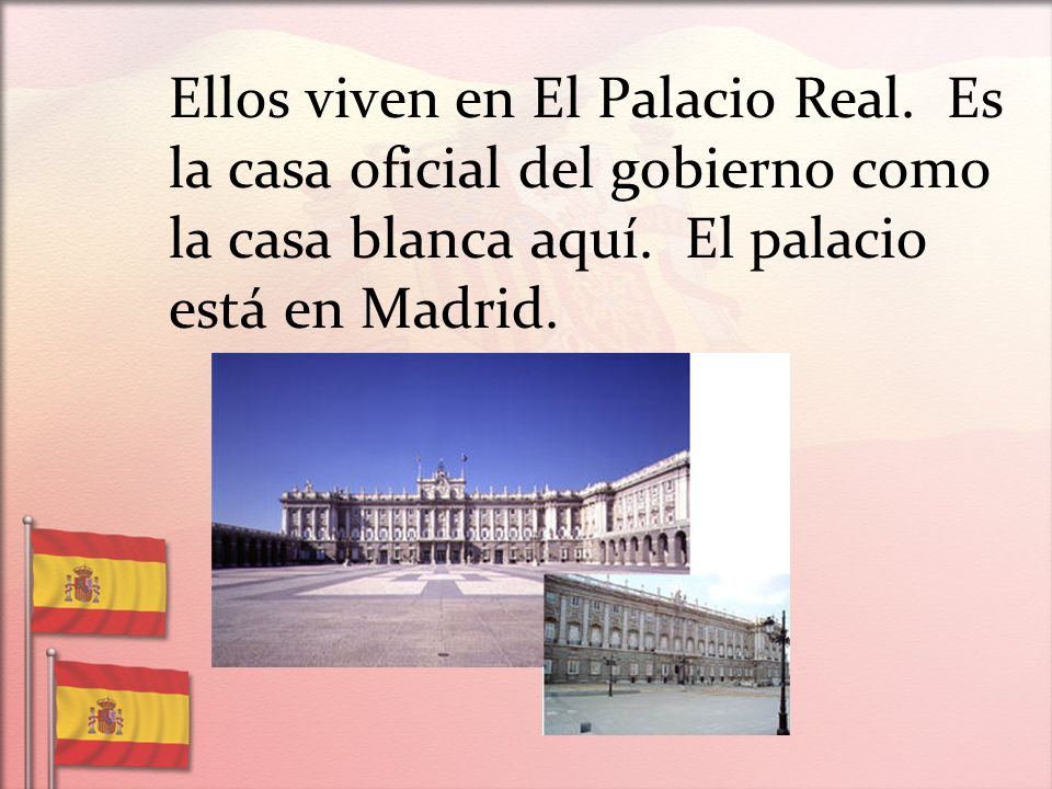 Ellos viven en El Palacio Real