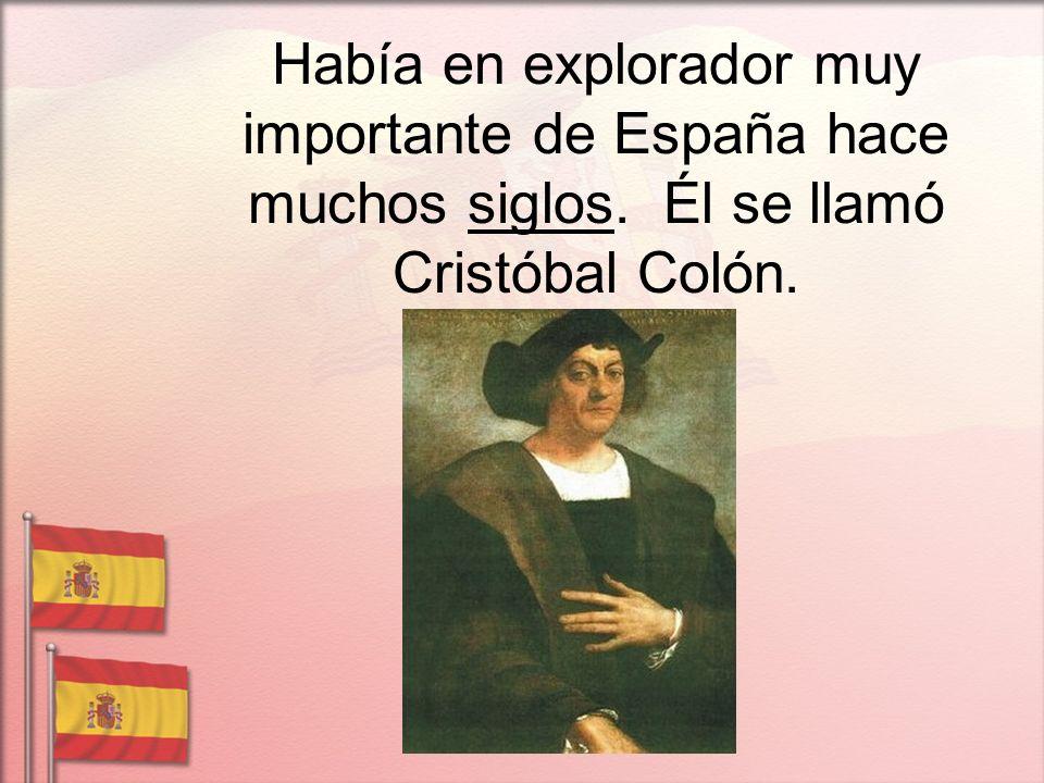 Había en explorador muy importante de España hace muchos siglos