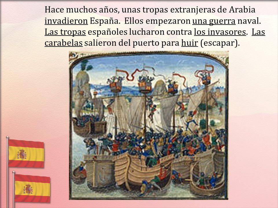 Hace muchos años, unas tropas extranjeras de Arabia invadieron España