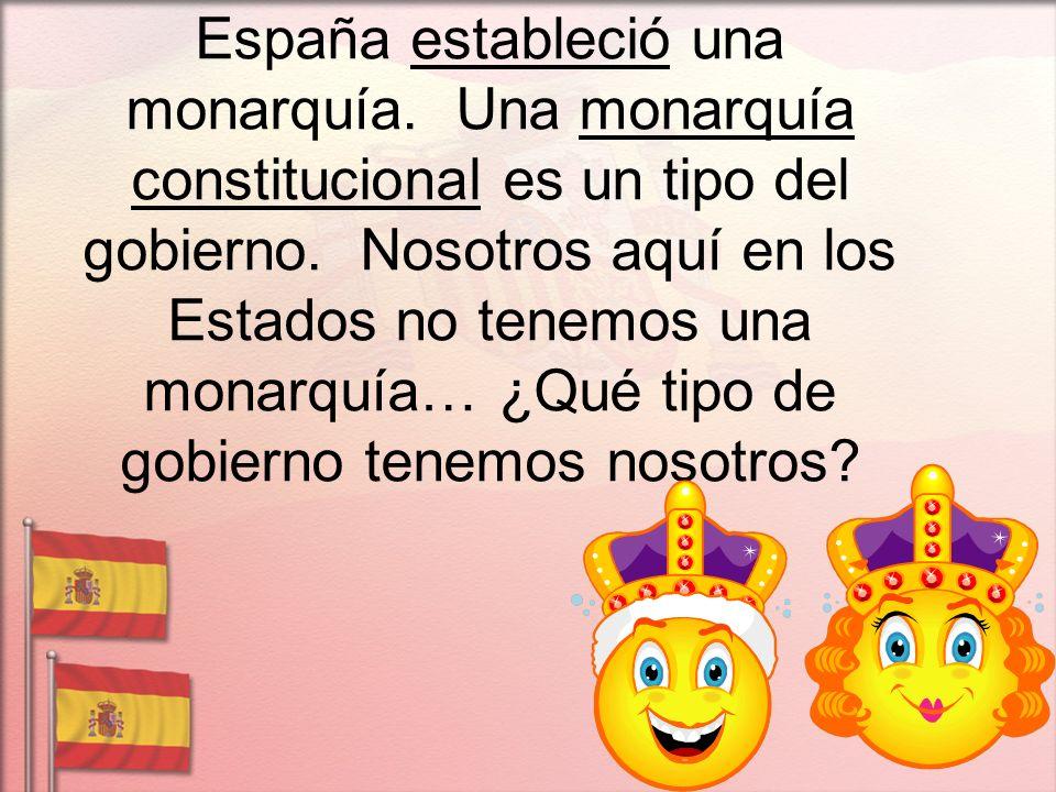 España estableció una monarquía