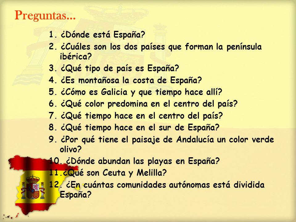 Preguntas… 1. ¿Dónde está España