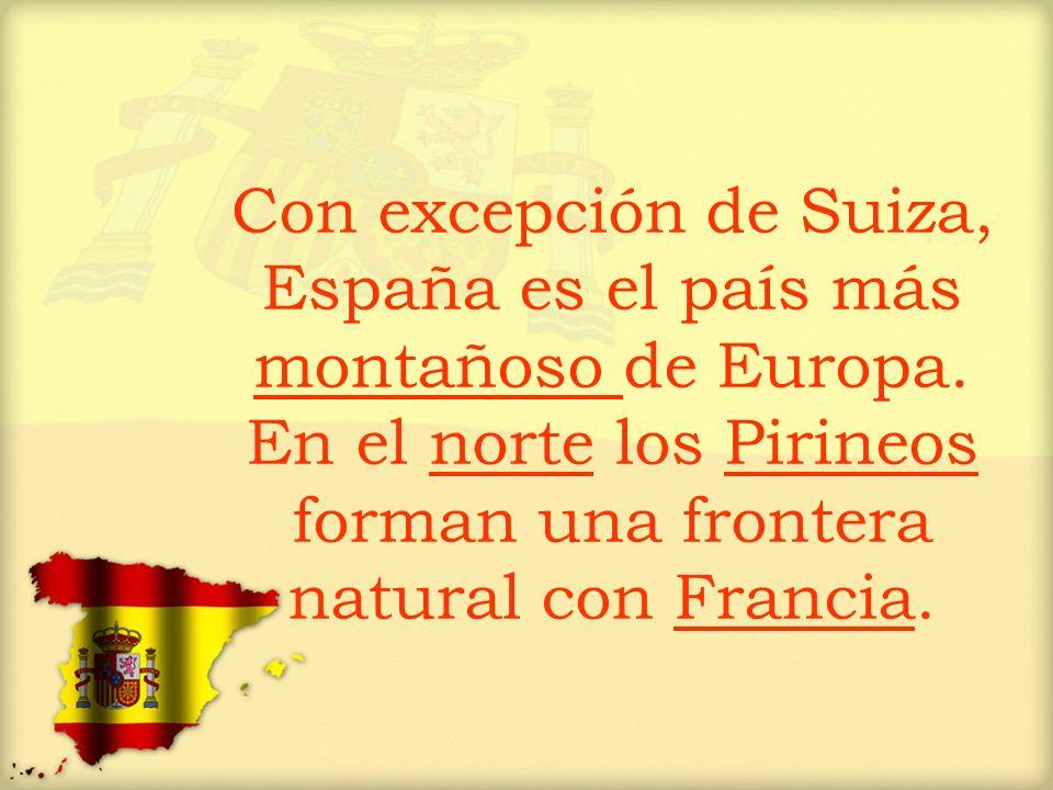 Con excepción de Suiza, España es el país más montañoso de Europa