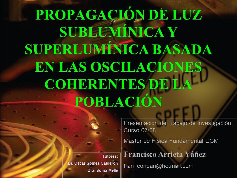PROPAGACIÓN DE LUZ SUBLUMÍNICA Y SUPERLUMÍNICA BASADA EN LAS OSCILACIONES COHERENTES DE LA POBLACIÓN