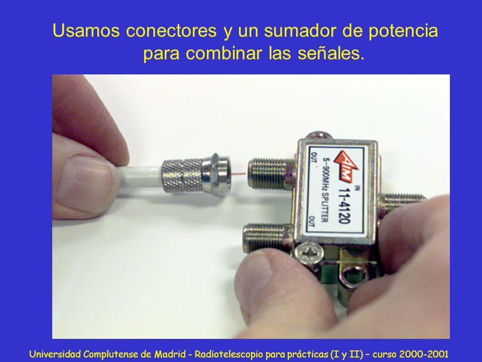 Usamos conectores y un sumador de potencia para combinar las señales.