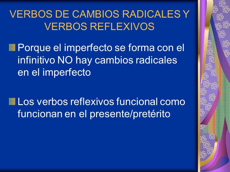 VERBOS DE CAMBIOS RADICALES Y VERBOS REFLEXIVOS