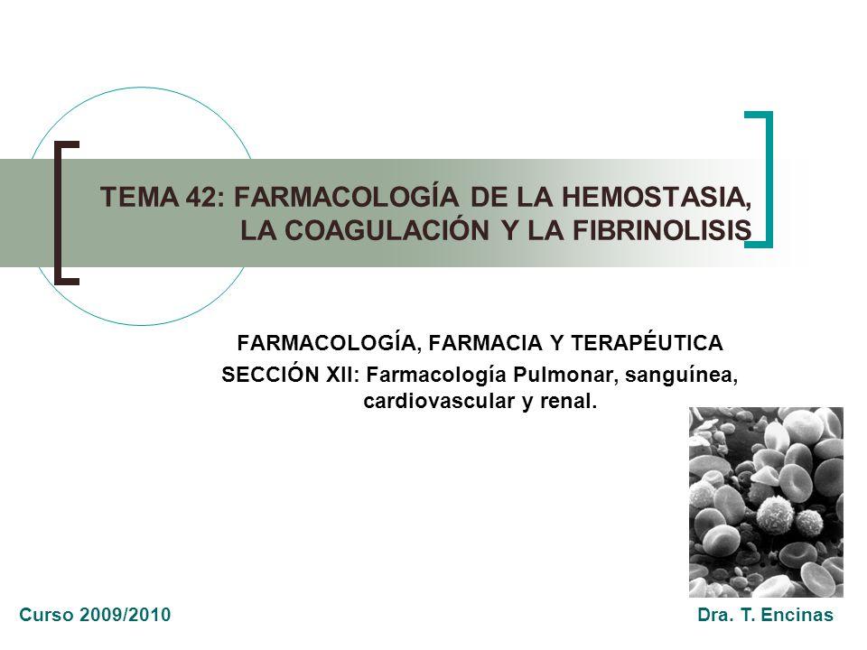 TEMA 42: FARMACOLOGÍA DE LA HEMOSTASIA, LA COAGULACIÓN Y LA FIBRINOLISIS