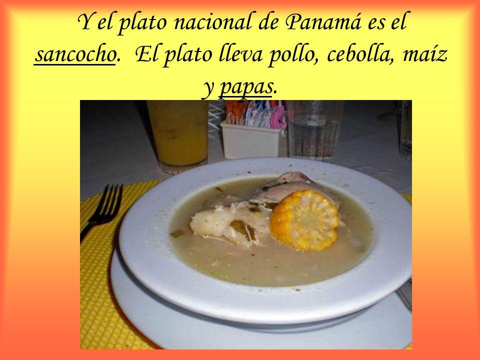 Y el plato nacional de Panamá es el sancocho