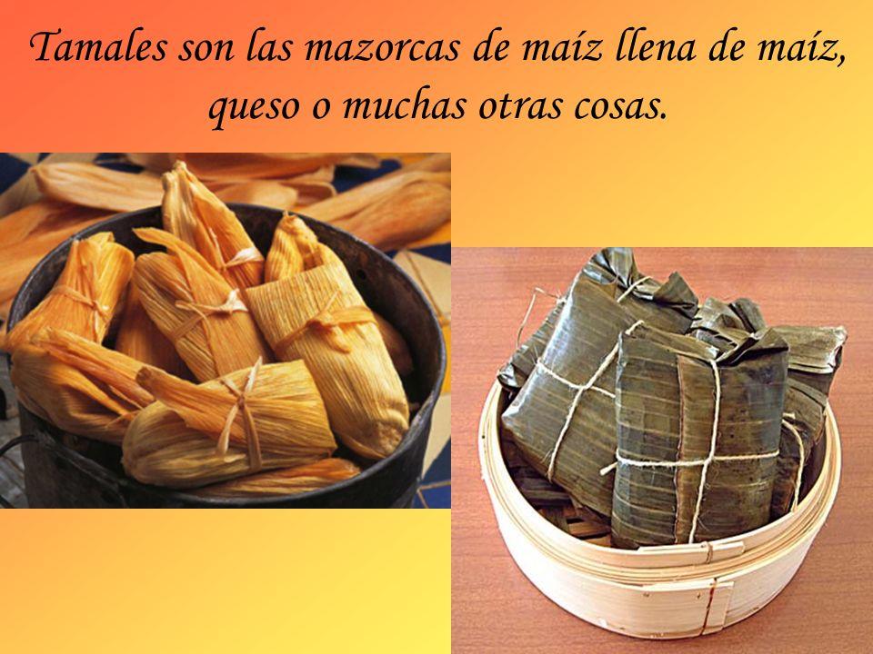 Tamales son las mazorcas de maíz llena de maíz, queso o muchas otras cosas.