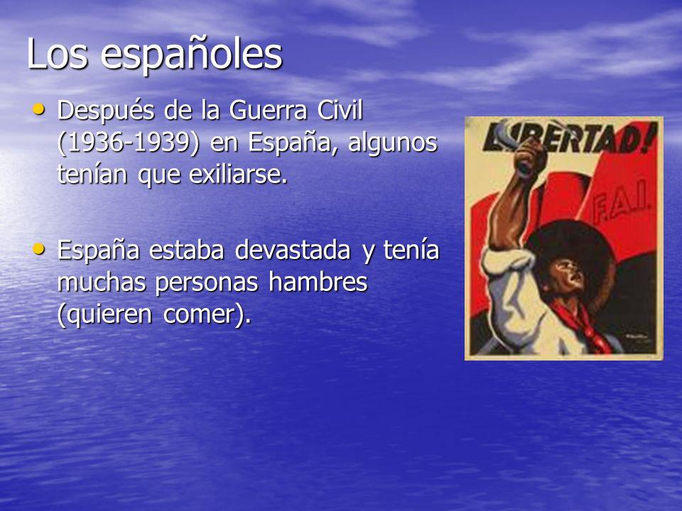 Los españoles Después de la Guerra Civil (1936-1939) en España, algunos tenían que exiliarse.
