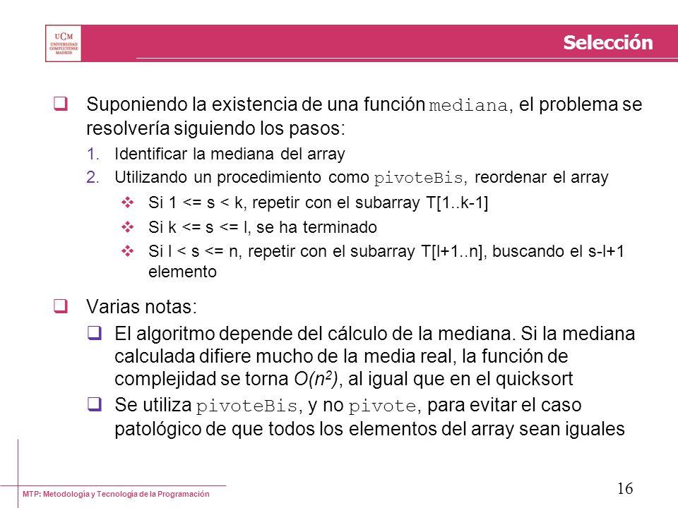 Selección Suponiendo la existencia de una función mediana, el problema se resolvería siguiendo los pasos: