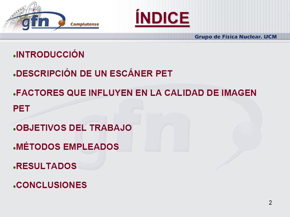 ÍNDICE INTRODUCCIÓN DESCRIPCIÓN DE UN ESCÁNER PET