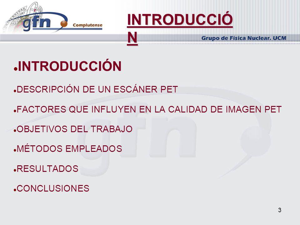 INTRODUCCIÓN INTRODUCCIÓN DESCRIPCIÓN DE UN ESCÁNER PET
