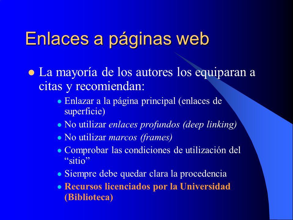 Enlaces a páginas web La mayoría de los autores los equiparan a citas y recomiendan: Enlazar a la página principal (enlaces de superficie)