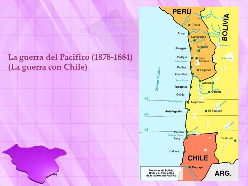 La guerra del Pacifico (1878-1884) (La guerra con Chile)