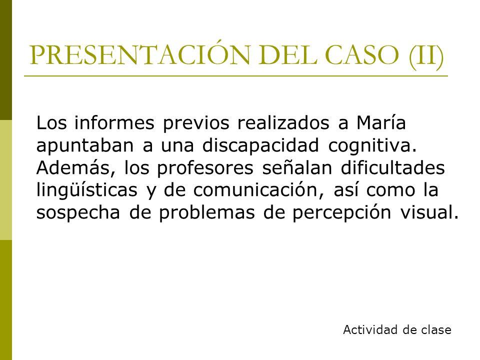 PRESENTACIÓN DEL CASO (II)
