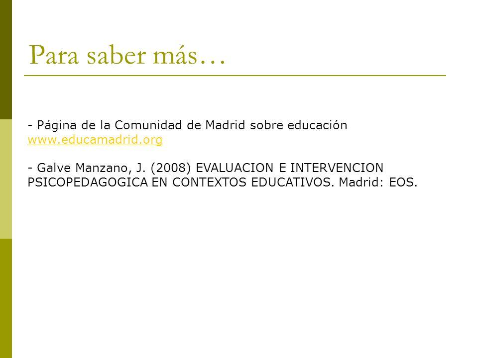 Para saber más… - Página de la Comunidad de Madrid sobre educación www.educamadrid.org.
