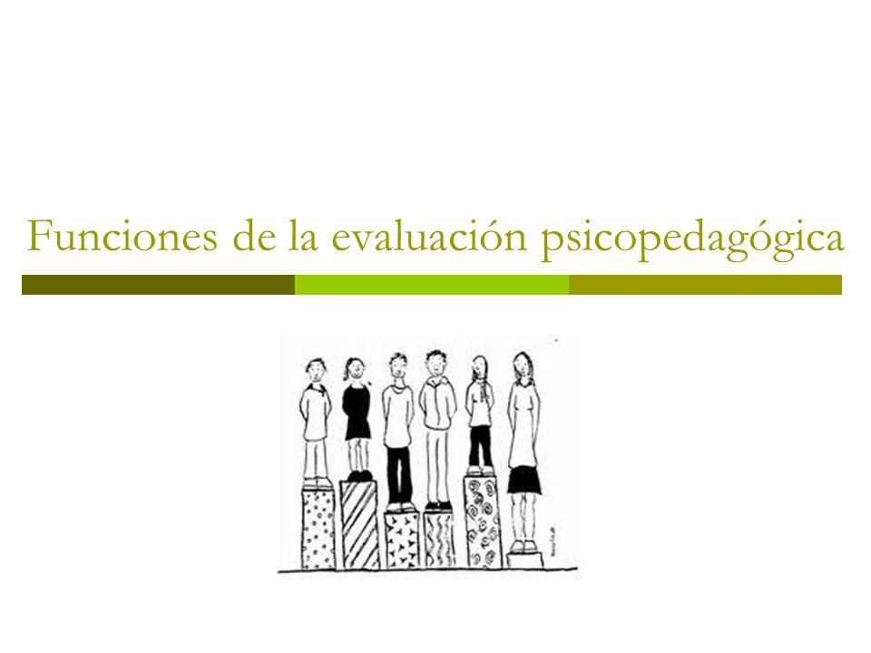 Funciones de la evaluación psicopedagógica