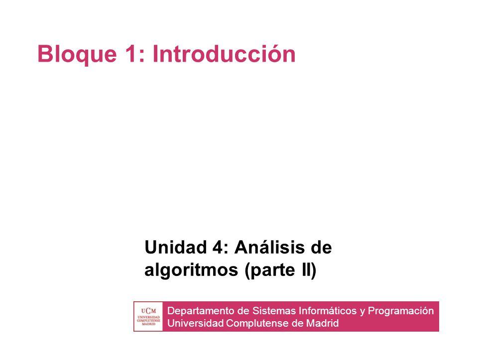 Unidad 4: Análisis de algoritmos (parte II)