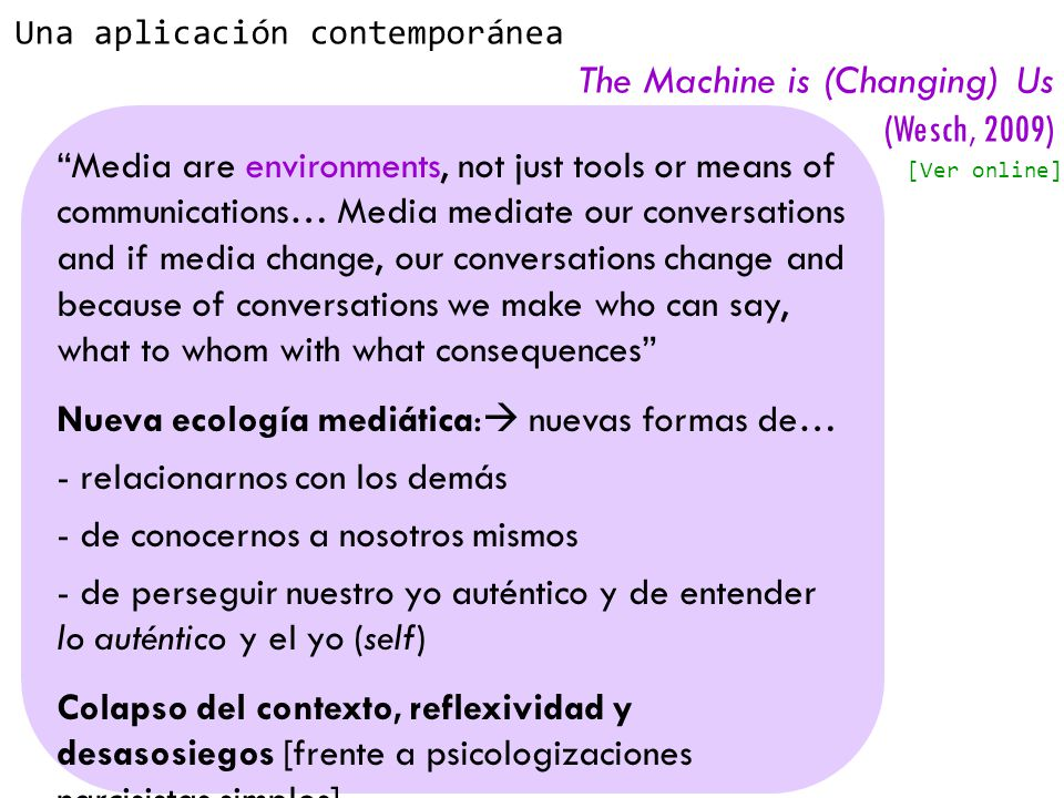 The Machine is (Changing) Us (Wesch, 2009)