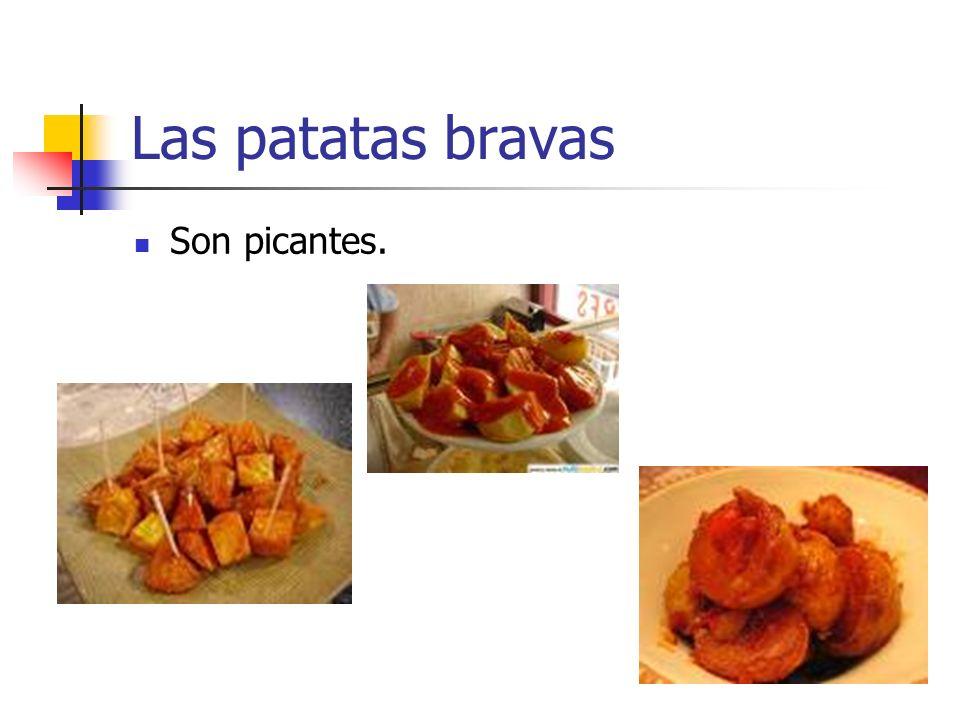 Las patatas bravas Son picantes.