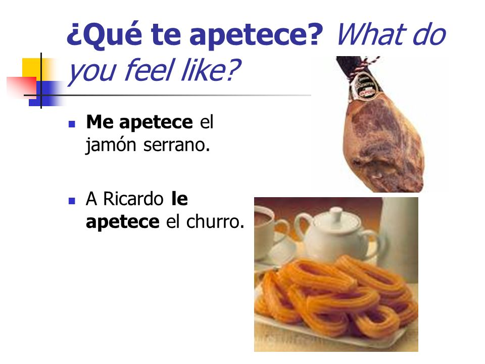 ¿Qué te apetece What do you feel like