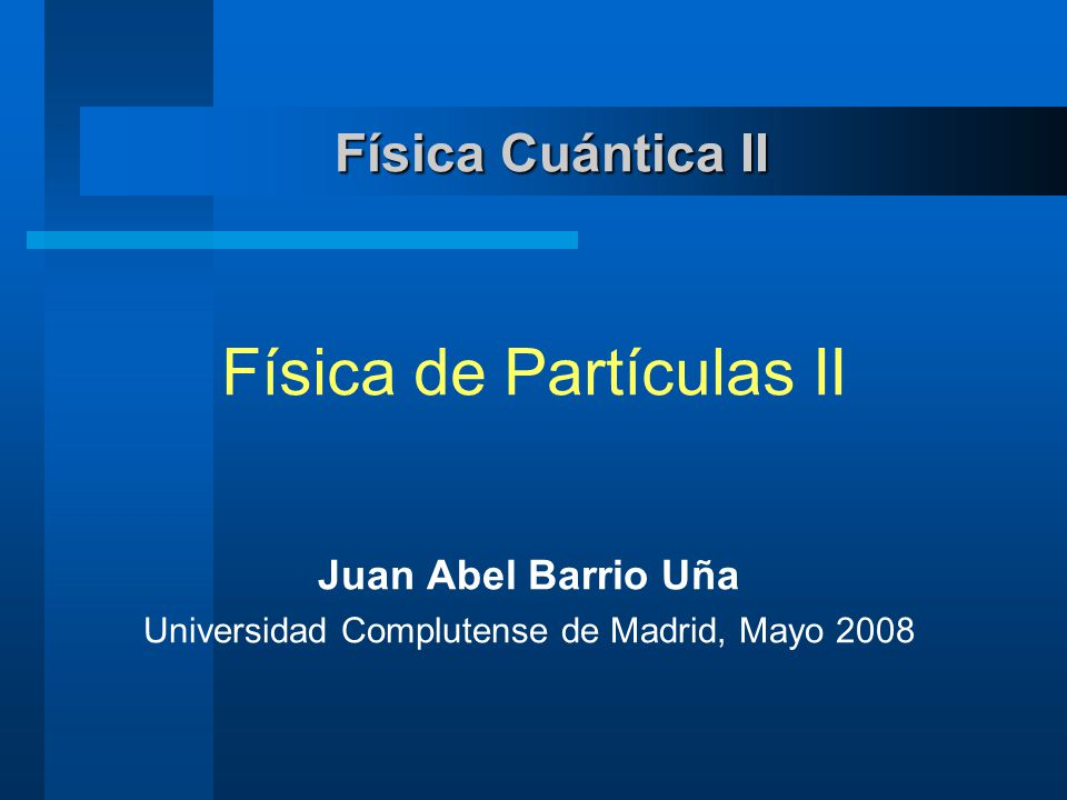 Juan Abel Barrio Uña Universidad Complutense de Madrid, Mayo 2008