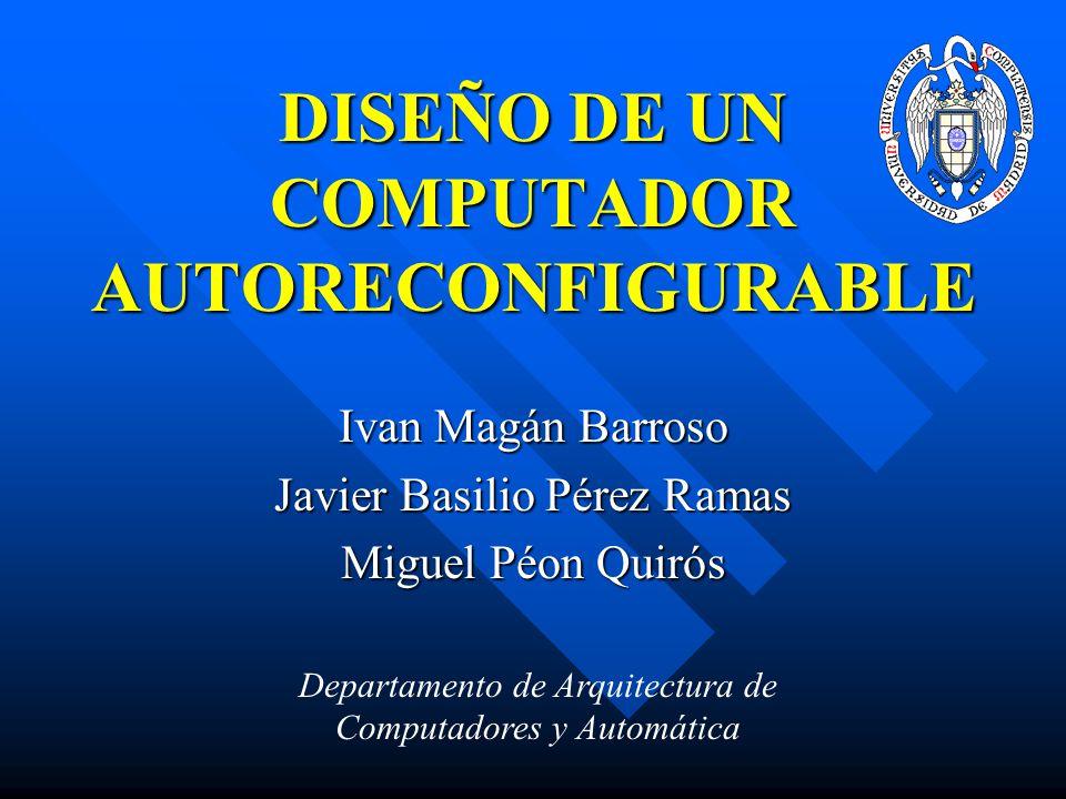 DISEÑO DE UN COMPUTADOR AUTORECONFIGURABLE