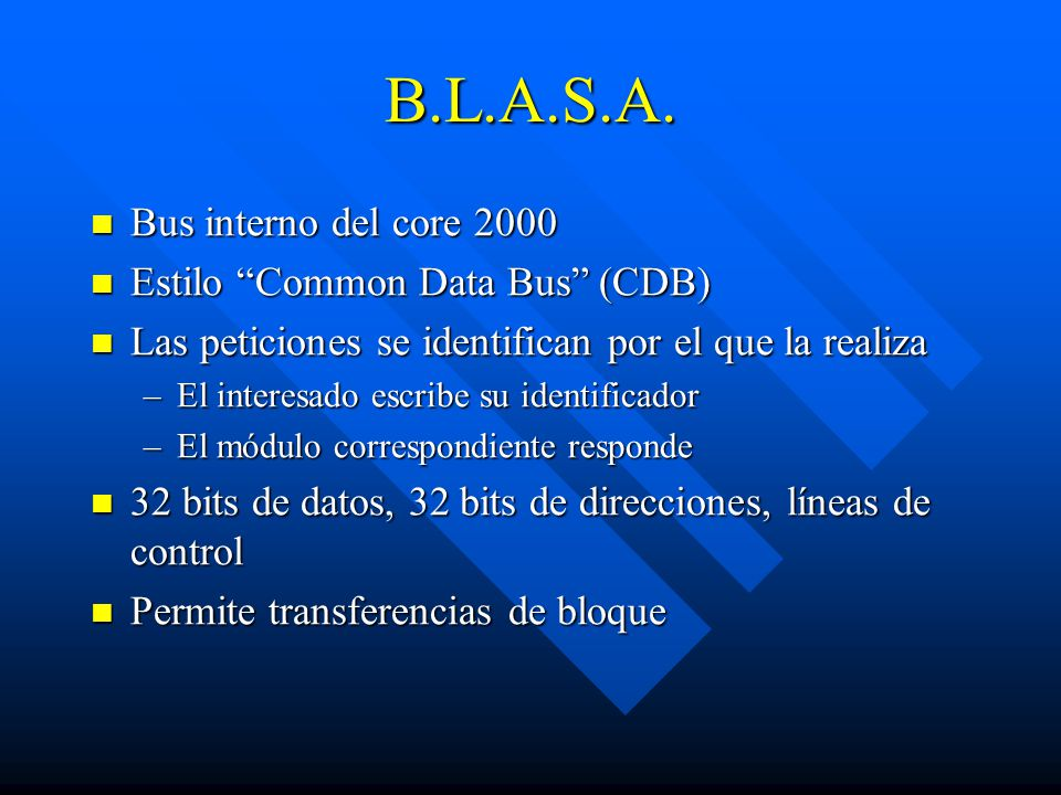 B.L.A.S.A. Bus interno del core 2000 Estilo Common Data Bus (CDB)