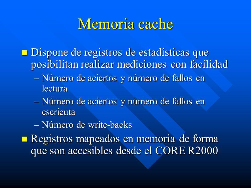Memoria cache Dispone de registros de estadísticas que posibilitan realizar mediciones con facilidad.