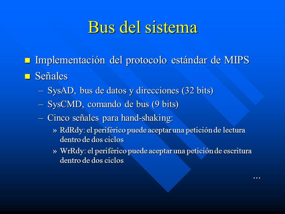 Bus del sistema Implementación del protocolo estándar de MIPS Señales
