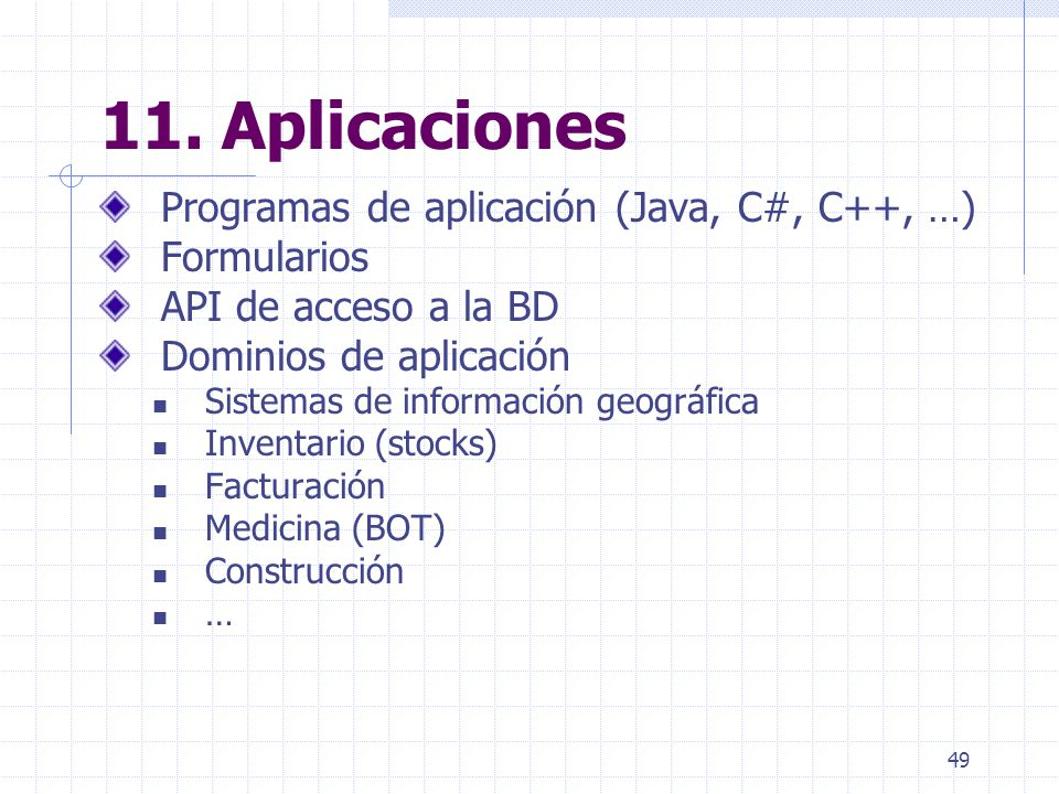 11. Aplicaciones Programas de aplicación (Java, C#, C++, …)