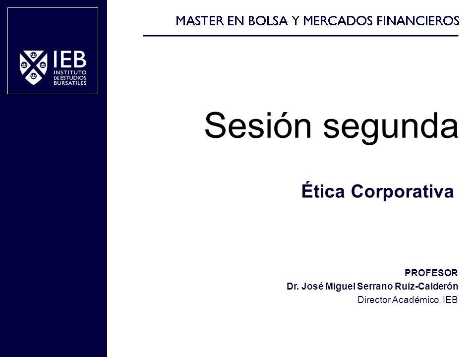 Sesión segunda Ética Corporativa PROFESOR