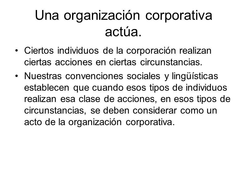 Una organización corporativa actúa.