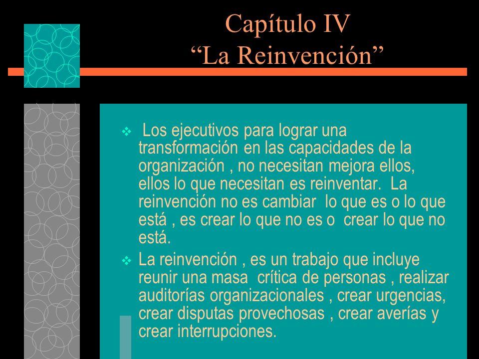 Capítulo IV La Reinvención