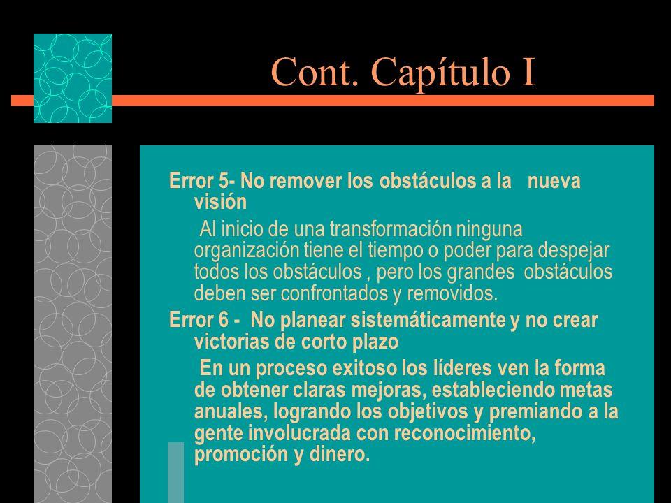 Cont. Capítulo I Error 5- No remover los obstáculos a la nueva visión