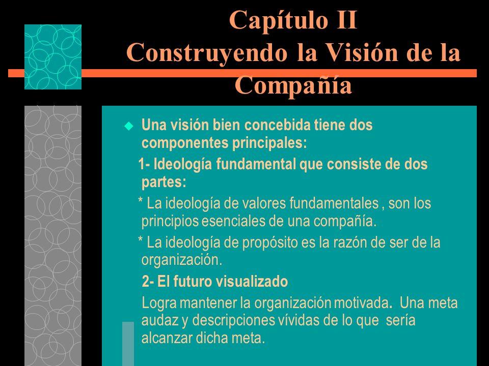 Capítulo II Construyendo la Visión de la Compañía