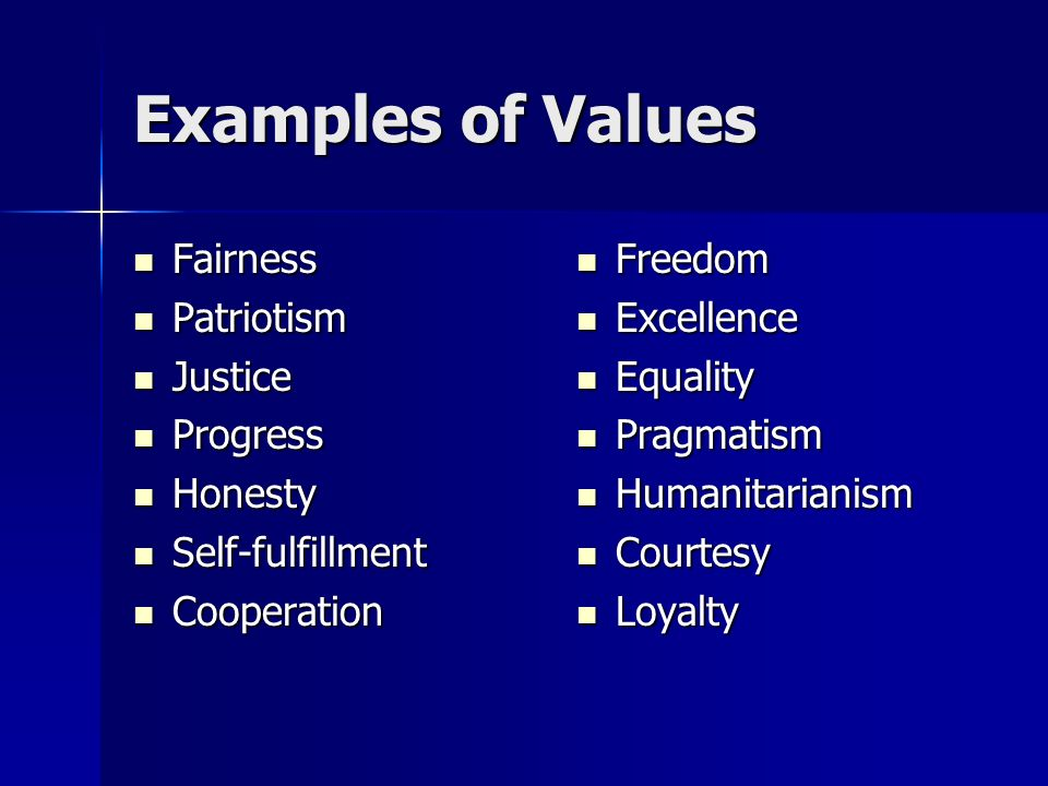 Examples of Values Fairness Patriotism Justice Progress Honesty