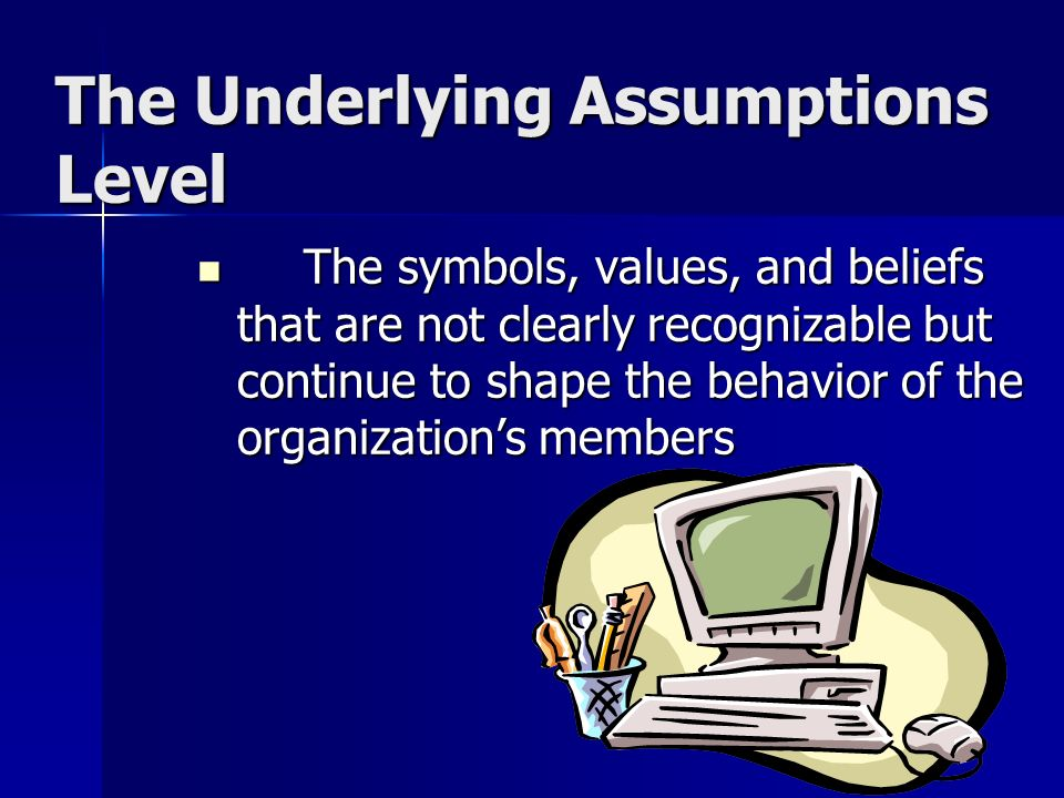 The Underlying Assumptions Level