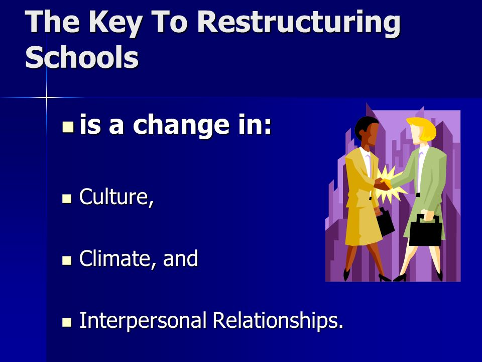 The Key To Restructuring Schools