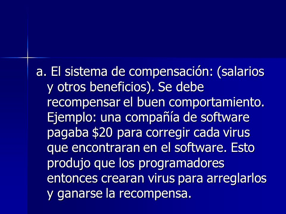a. El sistema de compensación: (salarios y otros beneficios)