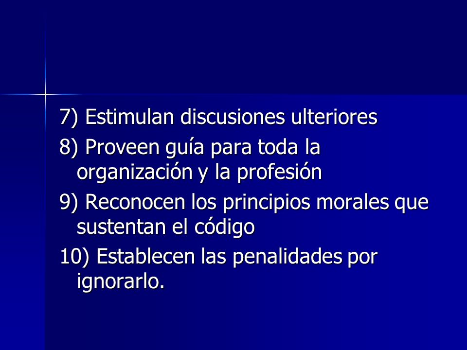 7) Estimulan discusiones ulteriores