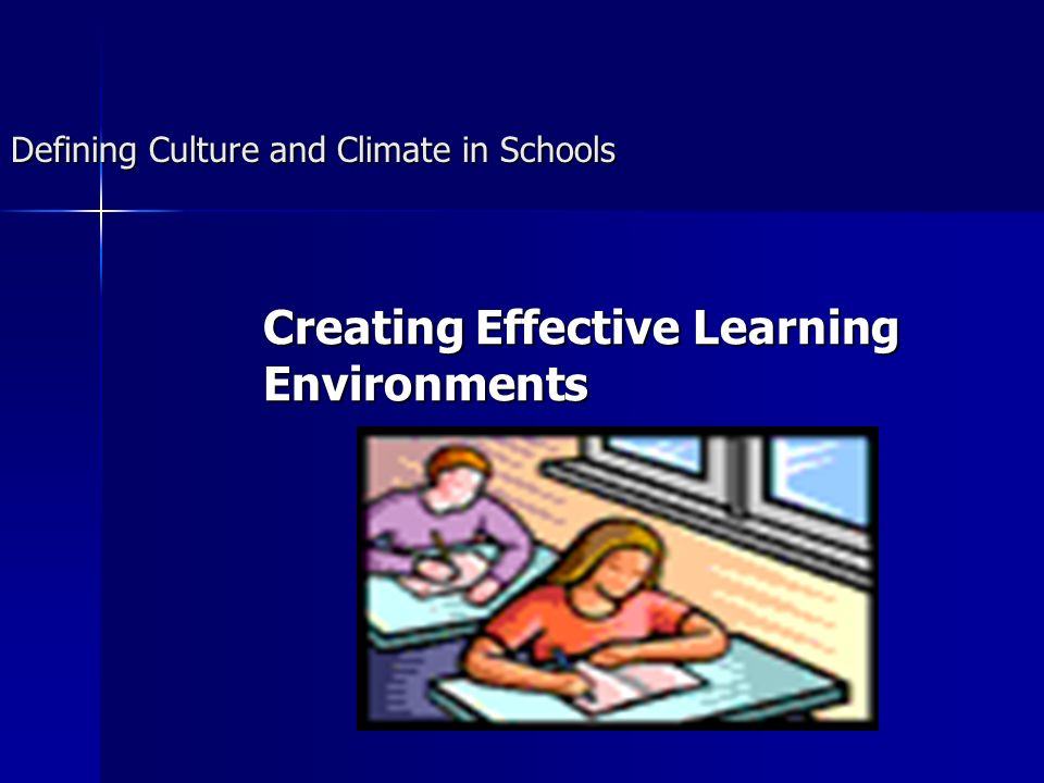 Defining Culture and Climate in Schools