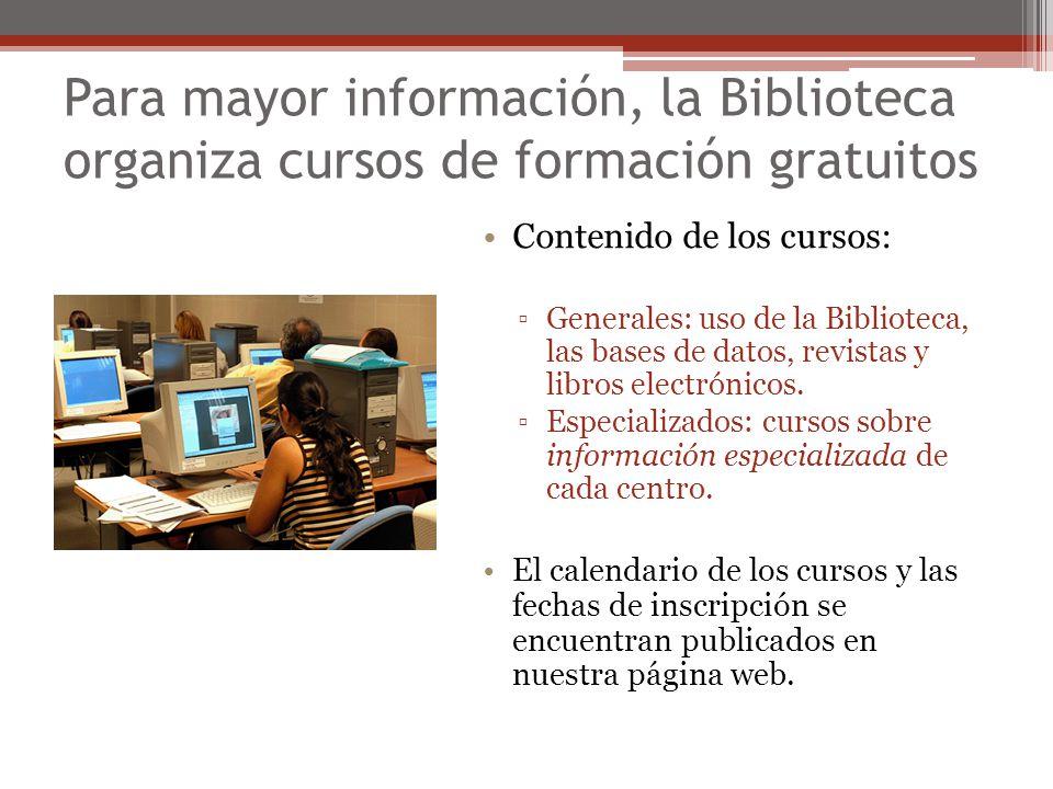 Para mayor información, la Biblioteca organiza cursos de formación gratuitos