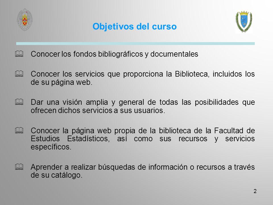 Localización Es una biblioteca especializada en Estadística Aplicada y materias afines, perteneciente a la UCM.