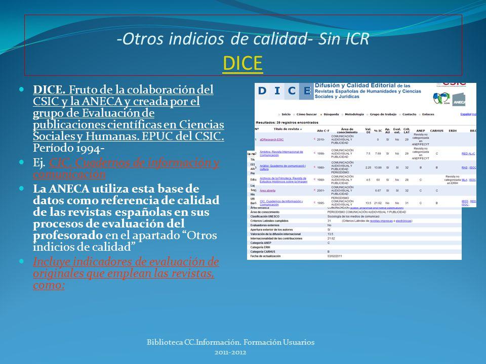 -Otros indicios de calidad- Sin ICR DICE