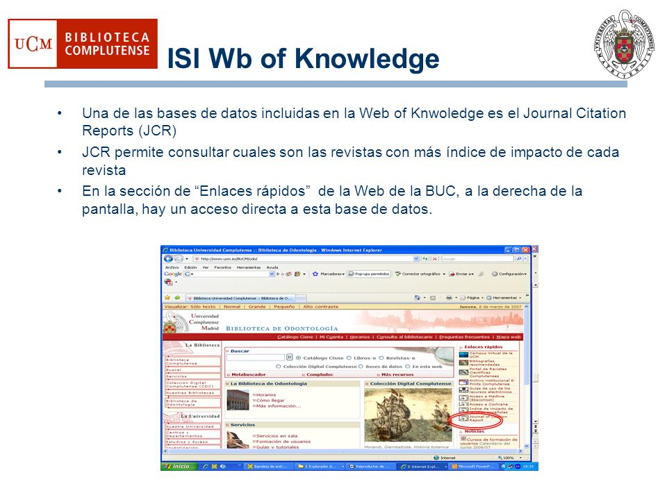 ISI Wb of Knowledge Una de las bases de datos incluidas en la Web of Knwoledge es el Journal Citation Reports (JCR)
