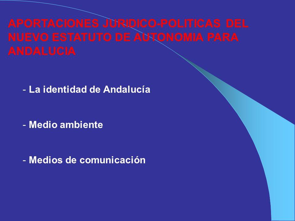 APORTACIONES JURIDICO-POLITICAS DEL NUEVO ESTATUTO DE AUTONOMIA PARA ANDALUCIA
