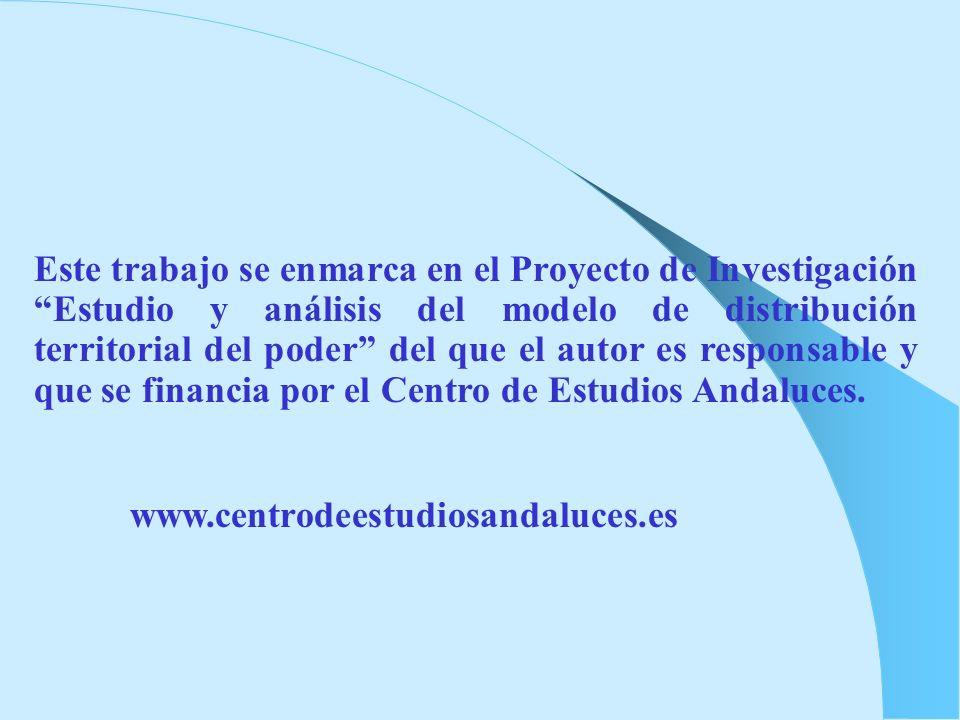 Este trabajo se enmarca en el Proyecto de Investigación Estudio y análisis del modelo de distribución territorial del poder del que el autor es responsable y que se financia por el Centro de Estudios Andaluces.
