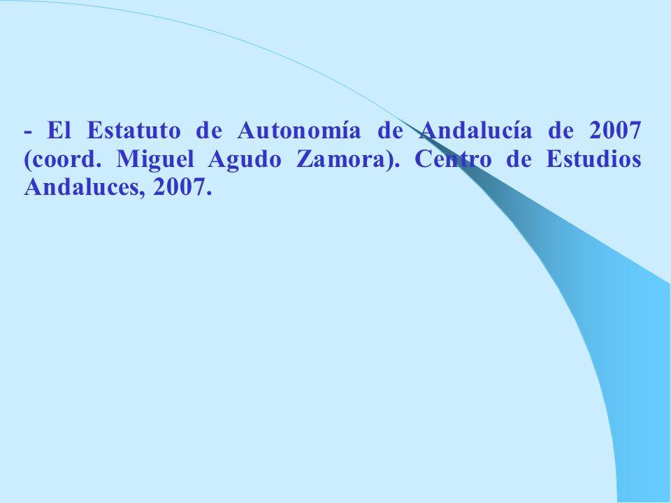 - El Estatuto de Autonomía de Andalucía de 2007 (coord
